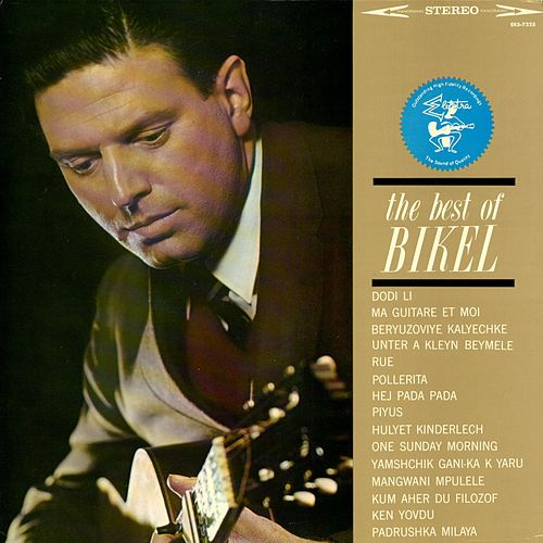 The Best of Bikel by Theodore Bikel