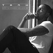 Play & Download Hope This Makes You Love Me by Tank | Napster