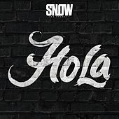 Play & Download Hola by Snow Tha Product | Napster