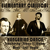 Play & Download Elementary Classical: Hungarian Dance by Various Artists | Napster