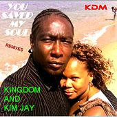 Play & Download You Saved My Soul (Remixes) by Kingdom | Napster