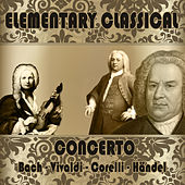 Play & Download Elementary Classical. Concerto by Various Artists | Napster