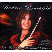 Play & Download Into the World: a Musical Offering by Andrea Brachfeld | Napster