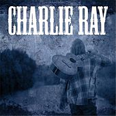 Charlie Ray by Charlie Ray