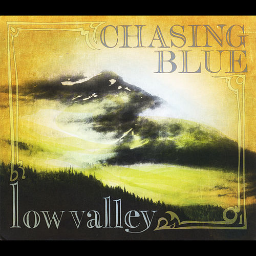 Low Valley by Chasing Blue
