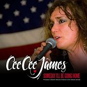 Someday I'll Be Going Home by Cee Cee James