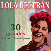 Play & Download 30 Grandes Corridos, Rancheras Y Huapangos by Lola Beltran | Napster