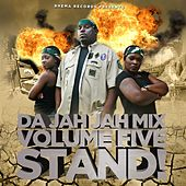 Play & Download Da Jah Jah Mix: Stand!, Vol. 5 by Various Artists | Napster