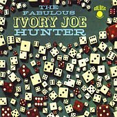 Play & Download The Fabulous Ivory Joe Hunter by Ivory Joe Hunter | Napster