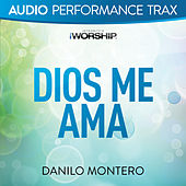 Play & Download Dios Me Ama (Audio Performance Trax) by Danilo Montero | Napster