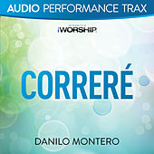 Play & Download Correré (Audio Performance Trax) by Danilo Montero | Napster