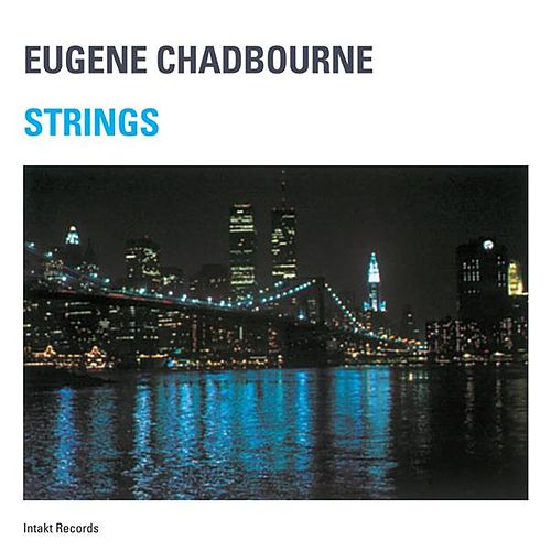 Play & Download Strings by Eugene Chadbourne | Napster
