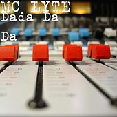 Play & Download Dada da Da by MC Lyte | Napster