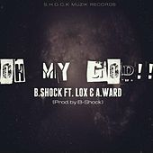 Oh My God (feat. Lox & Award) by B-Shock