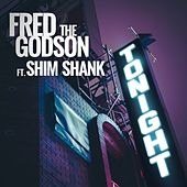 Play & Download Tonight (feat. Shim Shank) - Single by Fred the Godson | Napster