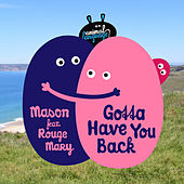 Play & Download Gotta Have You Back (feat. Rouge Mary) by Mason | Napster