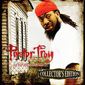 Play & Download Attitude Adjuster (Collector's Edition) by Pastor Troy | Napster