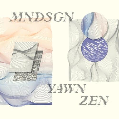 Yawn Zen by Mndsgn (Aka Mindesign)