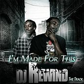 I'm Made for This (DJ Rewind the Track) [feat. Laylow Brown] by Dan