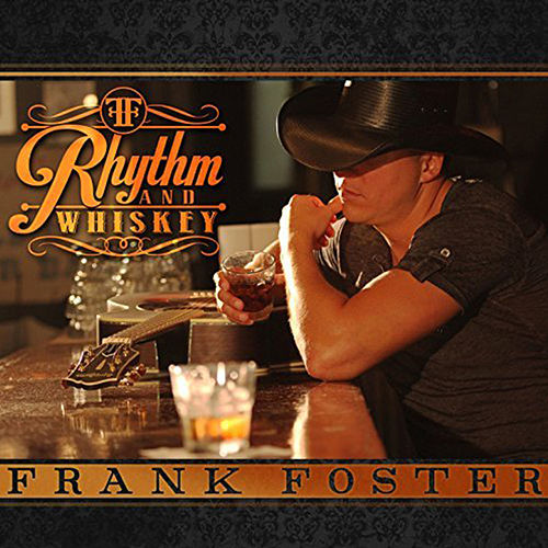 Play & Download Rhythm and Whiskey by Frank Foster | Napster