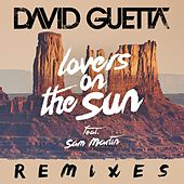 Play & Download Lovers on the Sun Remixes EP by David Guetta | Napster