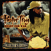 Play & Download Ready For War (Collector's Edition) by Pastor Troy | Napster