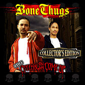 Play & Download Still Creepin On Ah Come Up (Collector's Edition) by Bone Thugs-N-Harmony | Napster