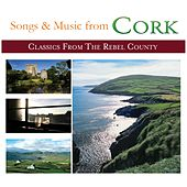 Play & Download Songs and Music from Cork (Classics from the Rebel County) by Various Artists | Napster