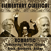 Play & Download Elementary Classical. Romantic by Various Artists | Napster
