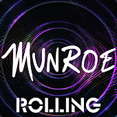 Play & Download Rolling by Munroe | Napster