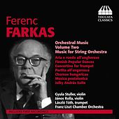 Play & Download Farkas: Orchestral Music, Vol. 2 by Various Artists | Napster