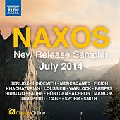 Naxos July 2014 New Release Sampler by Various Artists