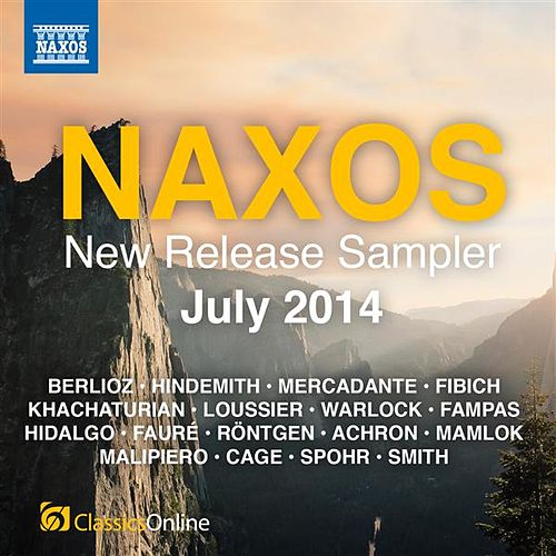 Play & Download Naxos July 2014 New Release Sampler by Various Artists | Napster