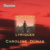 Play & Download Horizons lyriques (Live) by Caroline Dumas | Napster