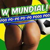 Play & Download W Mundial! Poo Po-Po Po-Po Pooo Poo by Various Artists | Napster