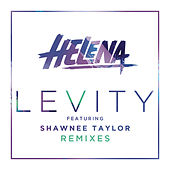 Play & Download Levity (Remixes) by Helena | Napster