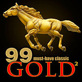 99 Must-Have Classic Gold 2 by Various Artists
