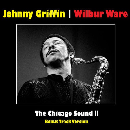 The Chicago Sound!! (Bonus Track Version) by Wilbur Ware