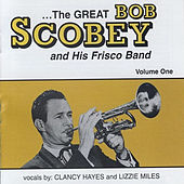 The Great Bob Scobey and His Frisco Band, Vol. 1 by Bob Scobey