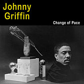 Change of Pace (Bonus Track Version) by Johnny Griffin