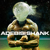 Play & Download This Is the Third Album of a Band Called Adebisi Shank by Adebisi Shank | Napster