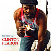 Play & Download Mi Deh Yah by Clinton Fearon | Napster
