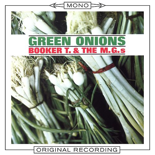 Play & Download Green Onions (Mono) by Booker T. & The MGs | Napster