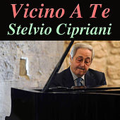 Play & Download Vicino A Te by Stelvio Cipriani | Napster