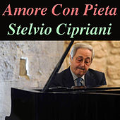 Play & Download Amore Con Pieta by Stelvio Cipriani | Napster