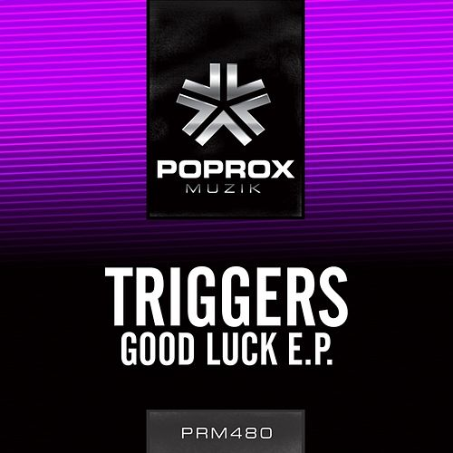 Play & Download Good Luck E.P. by The Triggers | Napster