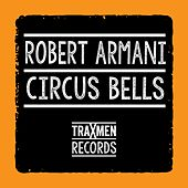 Play & Download Circus Bells (Classic Mixes) by Robert Armani | Napster