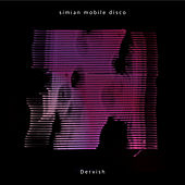 Play & Download Dervish by Simian Mobile Disco | Napster