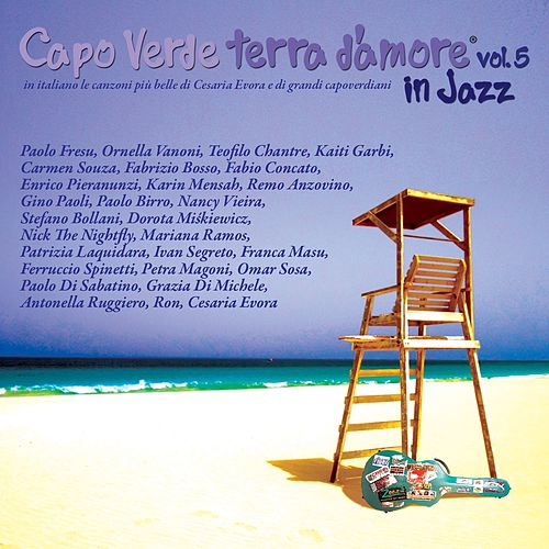 Play & Download Capo verde terra d'amore, Vol. 5 (In italiano le canzoni più belle di Cesare Evora e di grandi capoverdiani) by Various Artists | Napster