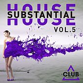 Play & Download Substantial House, Vol. 5 by Various Artists | Napster